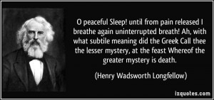 Greek Quotes About Death ~ O peaceful Sleep! until from pain released ...