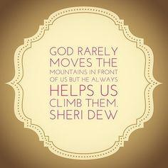 ... always helps us climb them. --Sheri Dew #byuwc #womensconference #lds