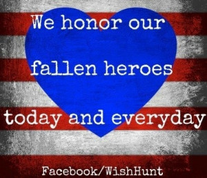 Honor fallen heroes today and everyday