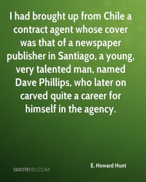 had brought up from Chile a contract agent whose cover was that of a ...