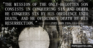 ... the-only-begotten-son-consists-in-conquering-sin-pope-john-paul-ii.jpg