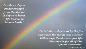 Is today a day to gather strength from the storm -