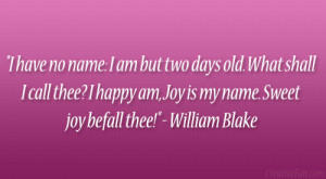 ... happy am, Joy is my name. Sweet joy befall thee!