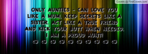 Only AUNTIES - Can love you like a mum, Profile Facebook Covers