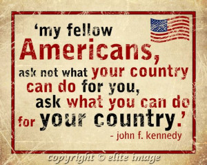 8x10 MY Fellow AMERICANS quote by US President John F Kennedy on ...