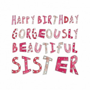 Birthday wishes for a gorgeously beautiful sister image