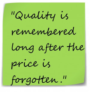 ... some wise words from Aldo Gucci, a man who knows all about quality
