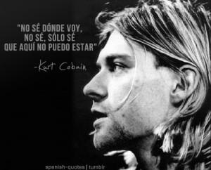 quotes #spanish quotes #nirvana #kurt cobain