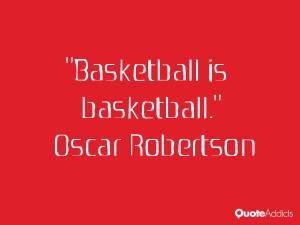 oscar robertson quotes basketball is basketball oscar robertson