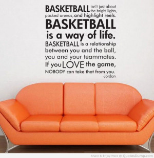 Sports-Quotes-Basketball-Isnt-Just-About-The-Bright-Lights-Quote ...