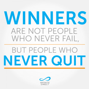image] Winners are not people who never fail but people who never quit ...