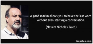 quote-a-good-maxim-allows-you-to-have-the-last-word-without-even ...