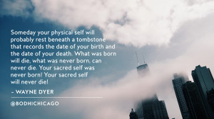 Wednesday Wisdom Quote: Wayne Dyer On Death And The Sacred Self ...