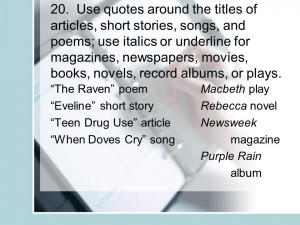 20. Use quotes around the titles of articles, short stories, songs ...