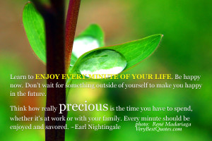 enjoy every minute of your life Good life Quotes