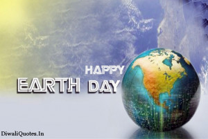 Short Happy Earth Day Quotes and Sayings with Earth Day Image 2015