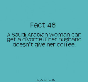 Fact Quote – A Saudi Arabian woman can get a divorce if her husband ...