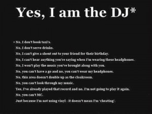 Dj Sayings If you're a dj and need some