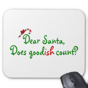 Dear Santa Does Goodish Count Mousepads