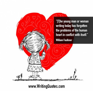 ... Writing » William Faulkner Quotes - Heart Conflict - Faulkner Quotes