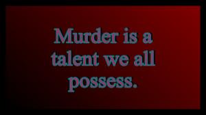Unfortunate Quotes - Murder by TheMasterofDespair