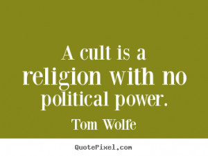 no political power tom wolfe more inspirational quotes success quotes ...