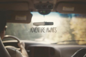 adventure awaits driving car inspirational image quote picture nu life ...