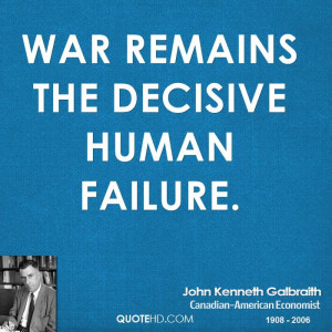 John Kenneth Galbraith War Quotes