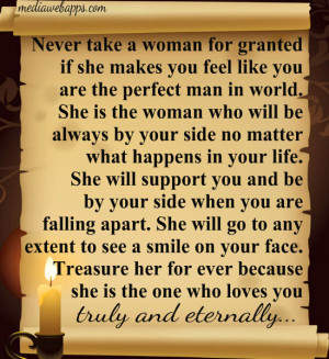 woman for granted if she makes you feel like you are the perfect man ...