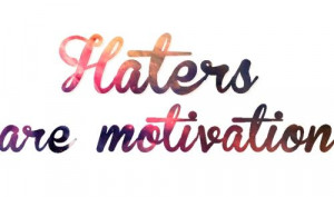 galaxy . haters, haters, motivation, ok, quote, so ok, text, yeah