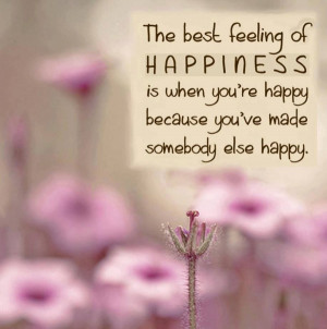 True Best Feeling Quotes The Best Feeling Of Happiness Is When Youre ...