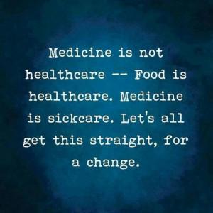 Medicine is sick care.