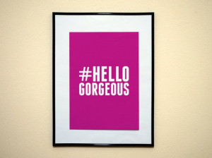 Hashtag Hello Gorgeous Funny Girl Movie Quote by EverythingHashtag, $8 ...