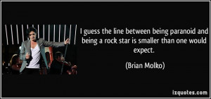 quote-i-guess-the-line-between-being-paranoid-and-being-a-rock-star-is ...
