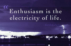 The 55 Best Enthusiasm Quotes