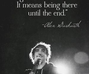 Alex Gaskarth real quotes