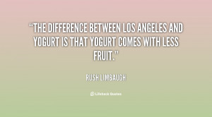 ... Los Angeles and yogurt is that yogurt comes with less fruit