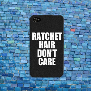 Ratchet Hair Don't Care Cute Funny Quote Girly iPhone Case Cell Phone ...