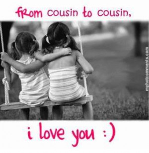 I Love U Cousin Quotes. QuotesGram Quotes About Cousin Sisters Love