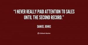 never really paid attention to sales until the second record.""