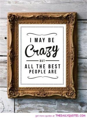 May Be Crazy