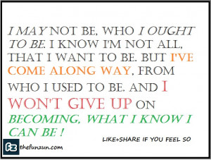 may not be who i ought to be i know i m not all that i want to be