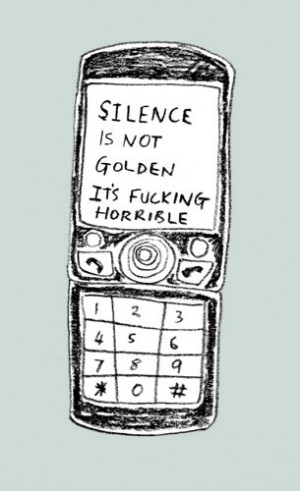 Sometime silence can be better when you really needs it. This time I ...