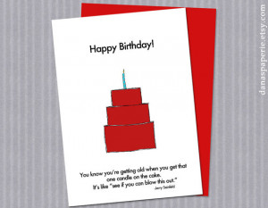Funny Birthday Card, Jerry Seinfeld Quote, Getting Old Birthday Card ...