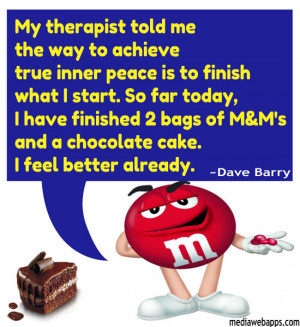 ... feel better already.~ Dave Barry Source: http://www.MediaWebApps.com