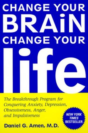 책: Change Your Brain Change Your Life, Healing Anxiety and ...