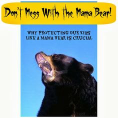 Don't mess with Mama Bear!