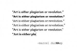 Art is either plagiarism or revolution. Marcel Duchamp http://24.media ...