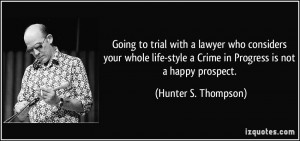 ... life-style a Crime in Progress is not a happy prospect. - Hunter S