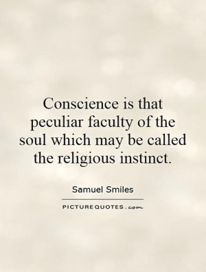 Conscience is that peculiar faculty of the soul which may be called ...